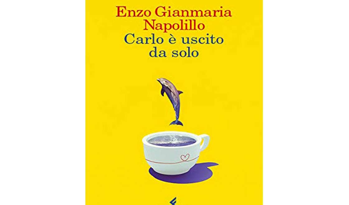 """PsicoConsigli di lettura: """"Carlo è uscito da solo"""" di Enzo Gianmaria Napolillo"""